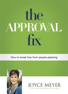 The Approval Fix : How to Break Free From People-Pleasing, Paperback Book