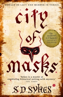 City of Masks : Oswald de Lacy Book 3, Paperback Book