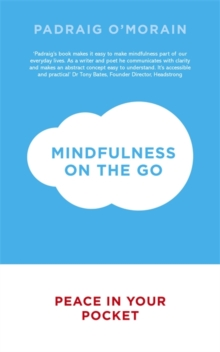 Mindfulness on the Go : Peace in Your Pocket, Paperback / softback Book