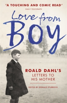 Love from Boy : Roald Dahl's Letters to His Mother, Paperback Book