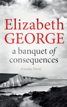 A Banquet of Consequences : An Inspector Lynley Novel: 16, Paperback Book
