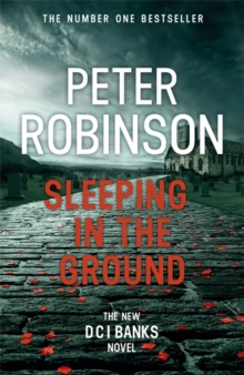 Sleeping in the Ground : DCI Banks 24, Hardback Book
