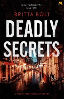 Deadly Secrets : The Posthumus Trilogy Book 3, Paperback Book