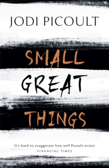 Small Great Things : 'To Kill a Mockingbird for the 21st Century', Hardback Book