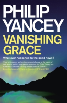 Vanishing Grace : What Ever Happened to the Good News?, Paperback / softback Book