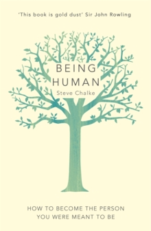 Being Human : How to become the person you were meant to be, Paperback / softback Book