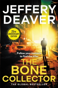 The Bone Collector : The thrilling first novel in the bestselling Lincoln Rhyme mystery series, Paperback Book