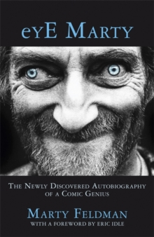 Eye Marty : The Newly Discovered Autobiography of a Comic Genius, Hardback Book