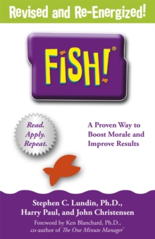 Fish! : A remarkable way to boost morale and improve results, Paperback / softback Book