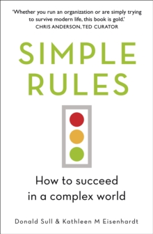 Simple Rules : How to Succeed in a Complex World, Paperback / softback Book