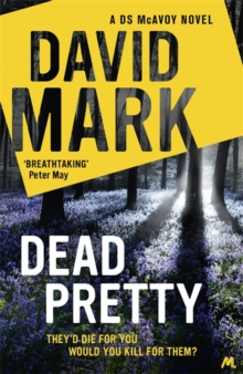 Dead Pretty : The 5th DS McAvoy novel from the Richard & Judy bestselling author, Hardback Book