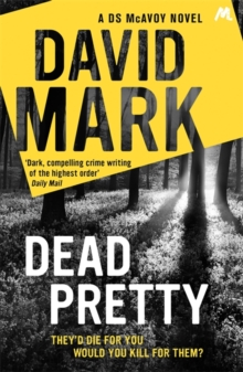 Dead Pretty : The 5th DS McAvoy novel from the Richard & Judy bestselling author, Paperback Book