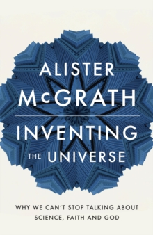 Inventing the Universe : Why we can't stop talking about science, faith and God, EPUB eBook