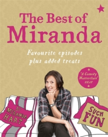 The Best of Miranda : Favourite Episodes Plus Added Treats - Such Fun!, Hardback Book