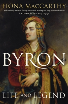 Byron : Life and Legend, Paperback Book