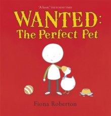 Wanted: The Perfect Pet, Paperback / softback Book