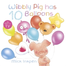 Wibbly Pig Has 10 Balloons, Paperback Book