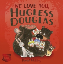 We Love You, Hugless Douglas!, Paperback / softback Book