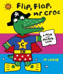 Mr Croc: Flip, Flap, Mr Croc, Spiral bound Book