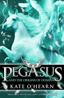 Pegasus and the Origins of Olympus : Book 4, Paperback / softback Book