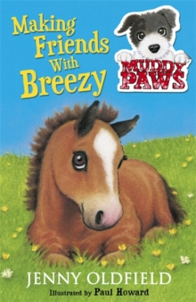 Muddy Paws: Making Friends with Breezy : Book 2, Paperback Book