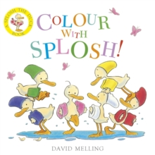 Splosh!: Colour with Splosh!, Board book Book