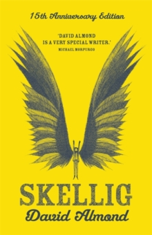 Skellig : 15th Anniversary Edition, Hardback Book