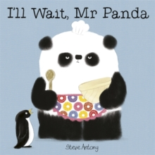 I'll Wait, Mr Panda : Board Book, Hardback Book