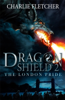 Dragon Shield: The London Pride : Book 2, Paperback / softback Book