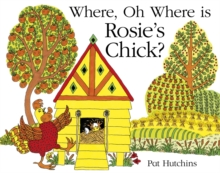 Where, Oh Where, is Rosie's Chick?, Paperback / softback Book