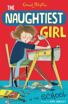 The Naughtiest Girl: Naughtiest Girl In The School : Book 1, Paperback Book