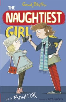 The Naughtiest Girl: Naughtiest Girl Is A Monitor : Book 3, Paperback Book