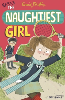 The Naughtiest Girl: Here's The Naughtiest Girl : Book 4, Paperback Book