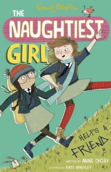 The Naughtiest Girl: Naughtiest Girl Helps A Friend : Book 6, Paperback Book