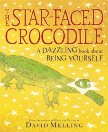The Star-faced Crocodile : A Dazzling Book About Being Yourself, Paperback Book