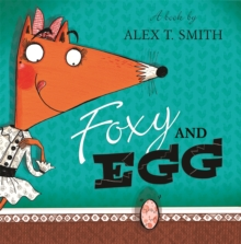 Foxy and Egg, Paperback / softback Book