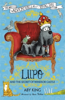 Lupo and the Secret of Windsor Castle : Book 1, Paperback Book
