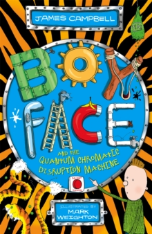 Boyface and the Quantum Chromatic Disruption Machine, Paperback Book