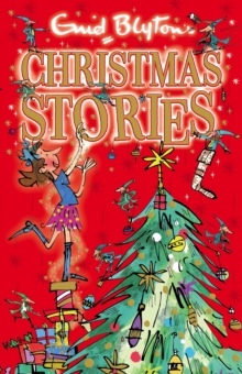 Enid Blyton's Christmas Stories : Contains 25 classic tales, EPUB eBook