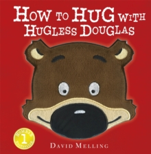 How to Hug with Hugless Douglas : Touch-and-Feel Cover, Hardback Book
