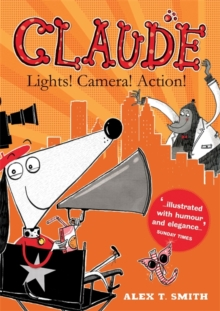 Claude: Lights! Camera! Action!, Hardback Book