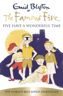 Famous Five: Five Have A Wonderful Time : Book 11, Paperback Book