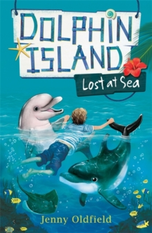 Dolphin Island: Lost at Sea : Book 2, Paperback Book