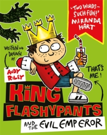 King Flashypants and the Evil Emperor : Book 1, Paperback / softback Book