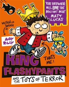 King Flashypants and the Toys of Terror : Book 3, Paperback Book