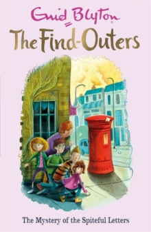The Find-Outers: The Mystery of the Spiteful Letters : Book 4, Paperback / softback Book