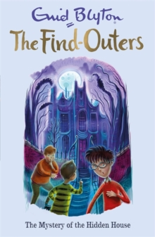 The Find-Outers: The Mystery of the Hidden House : Book 6, Paperback Book