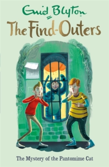 The Find-Outers: The Mystery of the Pantomime Cat : Book 7, Paperback Book