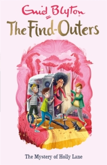 The Find-Outers: The Mystery of Holly Lane : Book 11, Paperback / softback Book