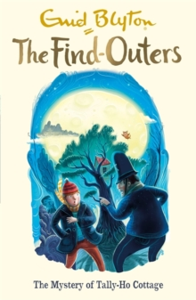 The Find-Outers: The Mystery of Tally-Ho Cottage : Book 12, Paperback Book
